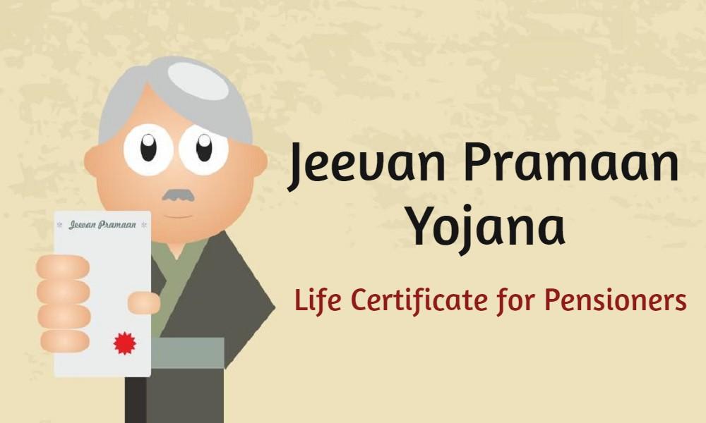 Jeevan Pramaan Yojana : Life Certificate for Pensioners