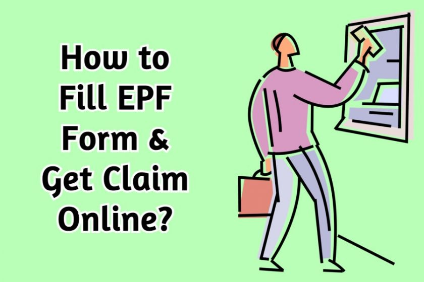 EPF Withdrawal: How to Fill EPF Form & Get Claim Online?